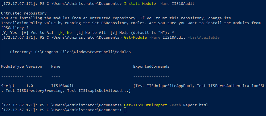 Install-Module -Name IIS10Audit; Get-Module -Name IIS10Audit -ListAvailable; Get-IIS10HtmlReport -Path Report.html