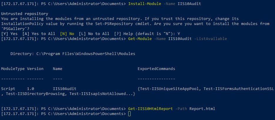 Install-Module -Name IIS10Audit; Get-Module -Name IIS10Audit -ListAvailable; Get-IIS10HtmlReport -Path Report.html